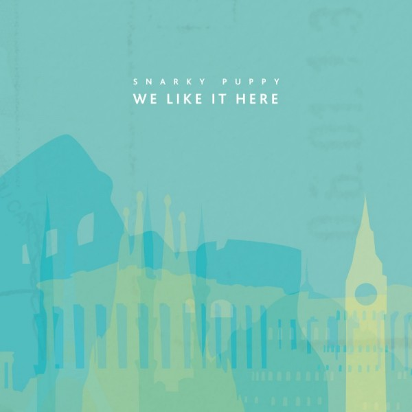 Snarky Puppy – We Like It Here