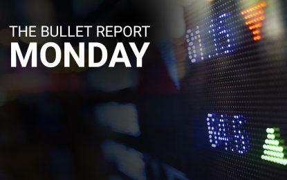 Bullet Report – Dollar Still Under Pressure